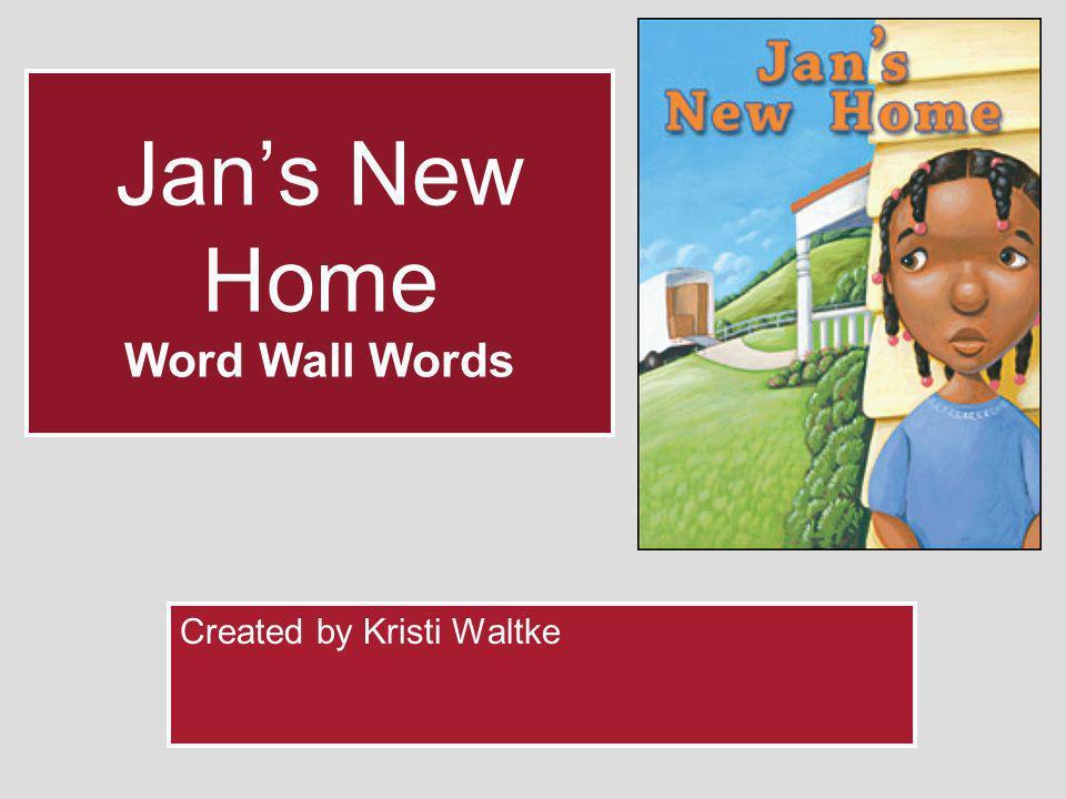 Jans New Home Word Wall Words Created by Kristi Waltke