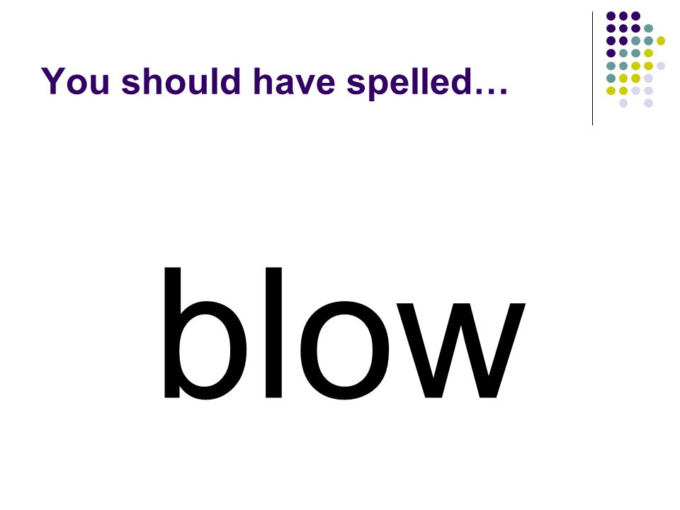 Change the beginning of row to make a word for what you do to make a balloon expand. row