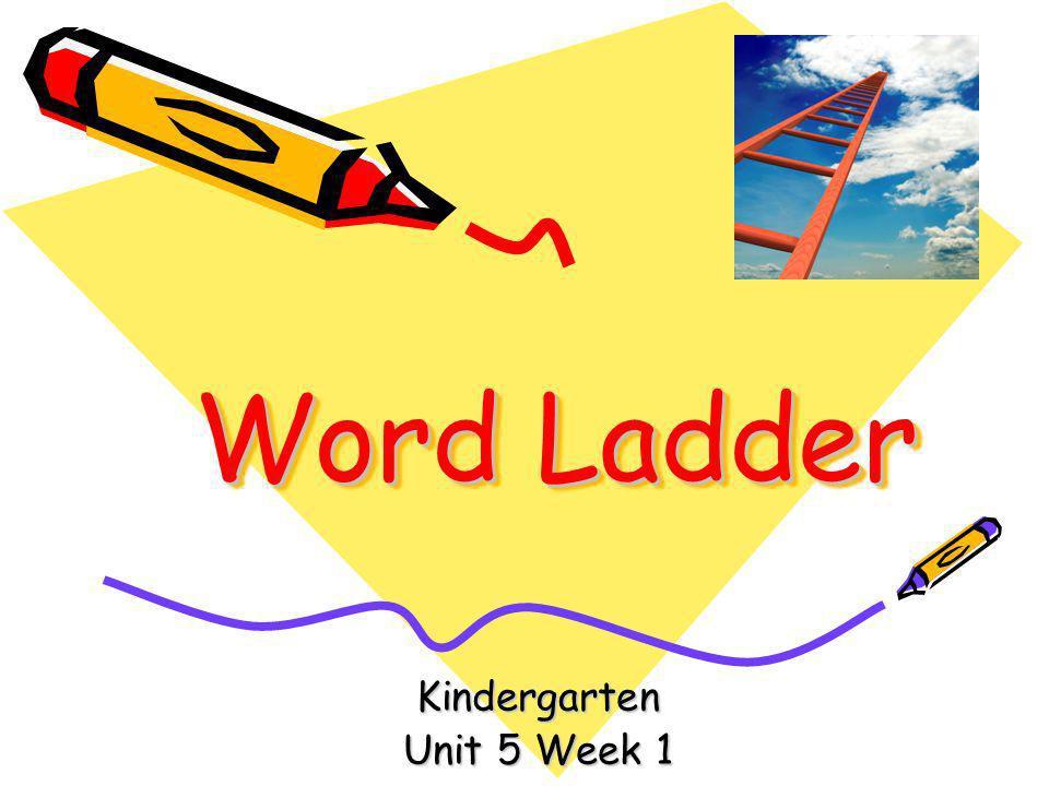 Word Ladder Kindergarten Unit 5 Week 1