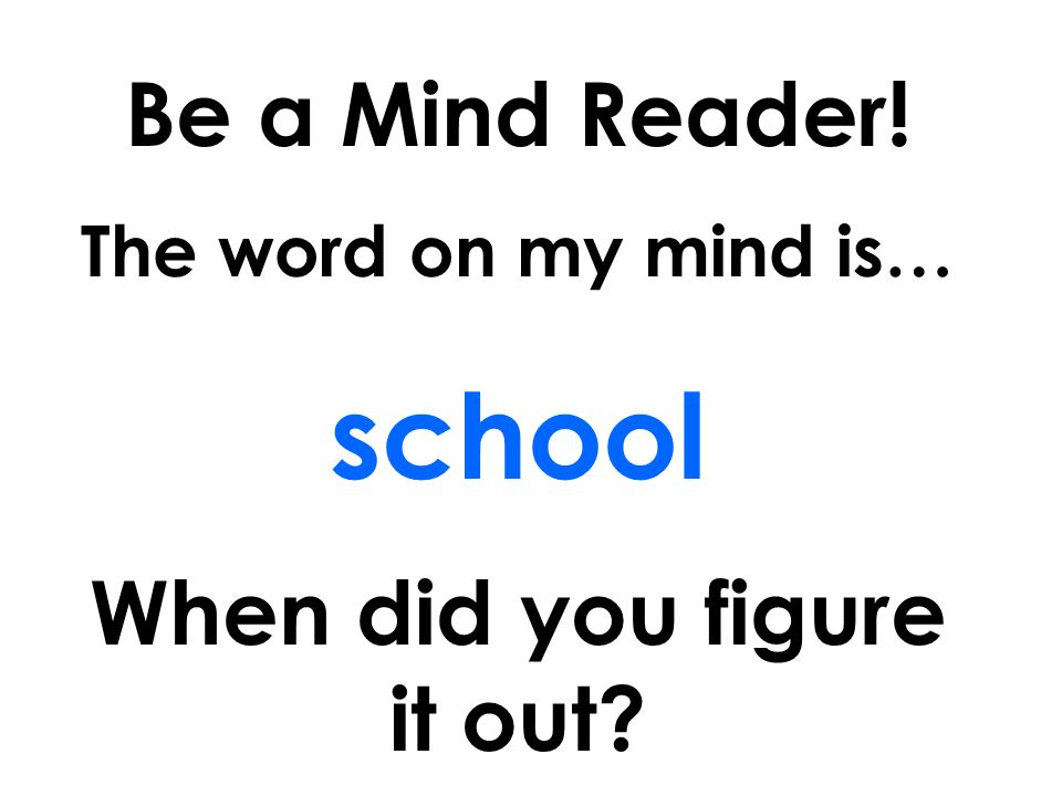 Be a Mind Reader.