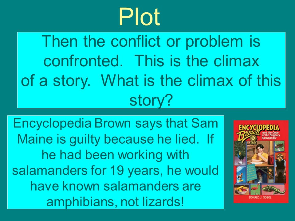 Plot Encyclopedia Brown says that Sam Maine is guilty because he lied. If he had been working with salamanders for 19 years, he would have known salam