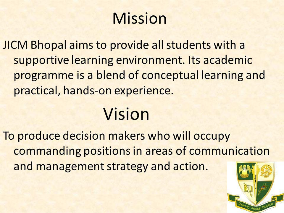 Mission JICM Bhopal aims to provide all students with a supportive learning environment. Its academic programme is a blend of conceptual learning and
