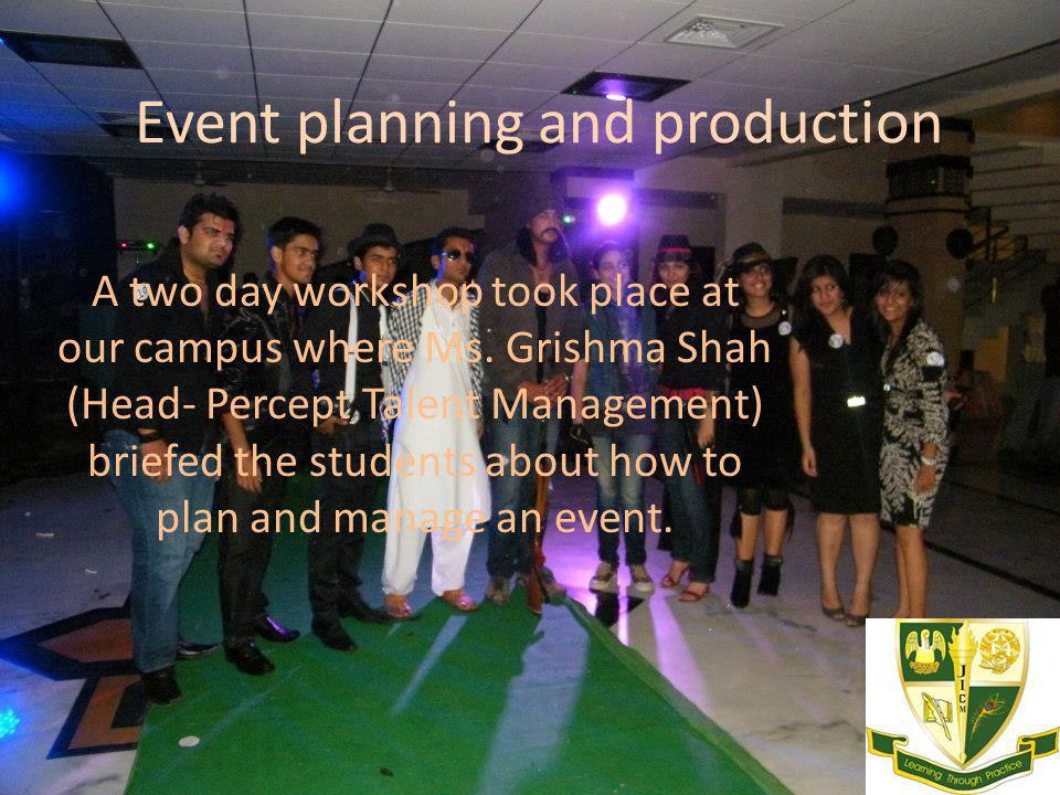 Event planning and production A two day workshop took place at our campus where Ms.