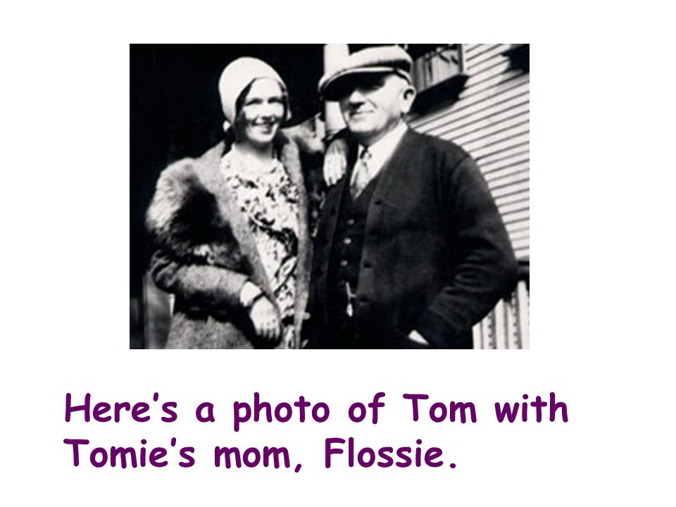 Heres a photo of Tom with Tomies mom, Flossie.