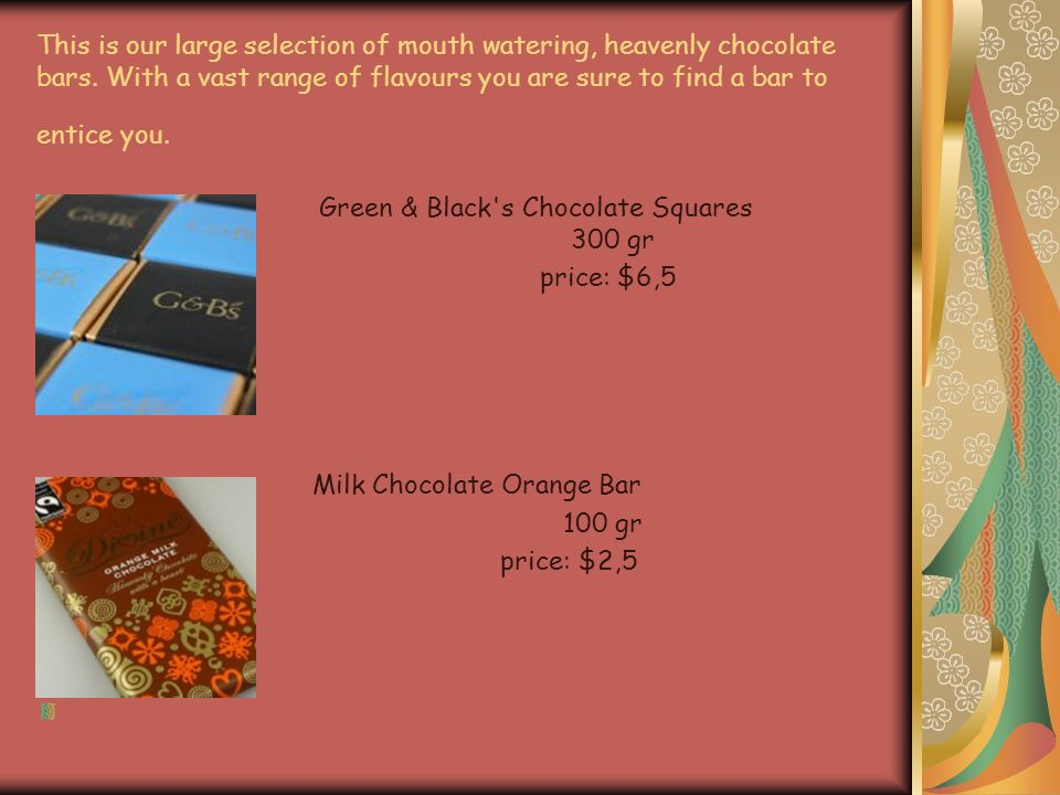 This is our large selection of mouth watering, heavenly chocolate bars.