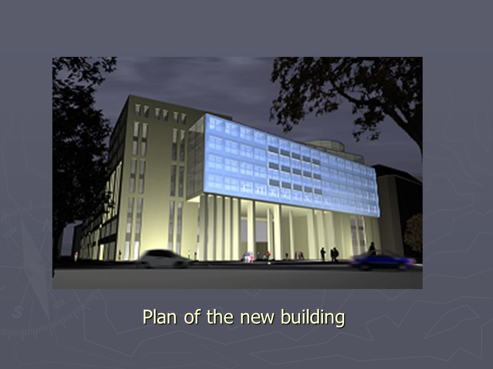 Plan of the new building
