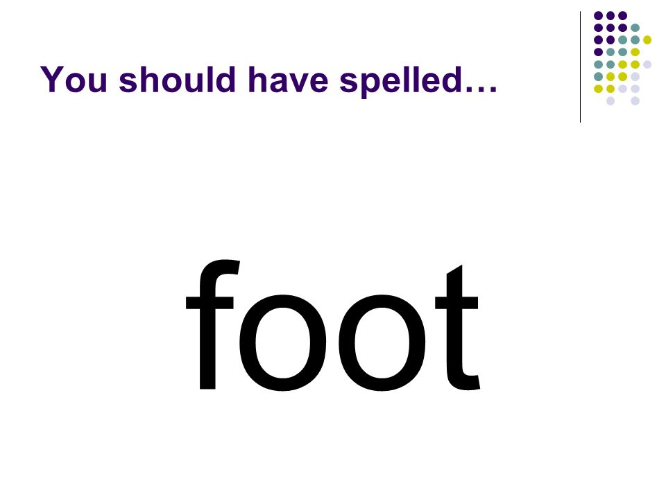 loot Now change the first letter in loot to make a word for a body part you find below your ankle.
