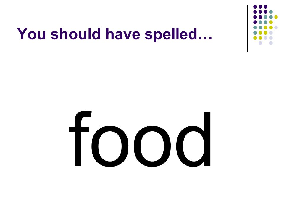 fool Change the last letter in fool to make a word for things that we eat.