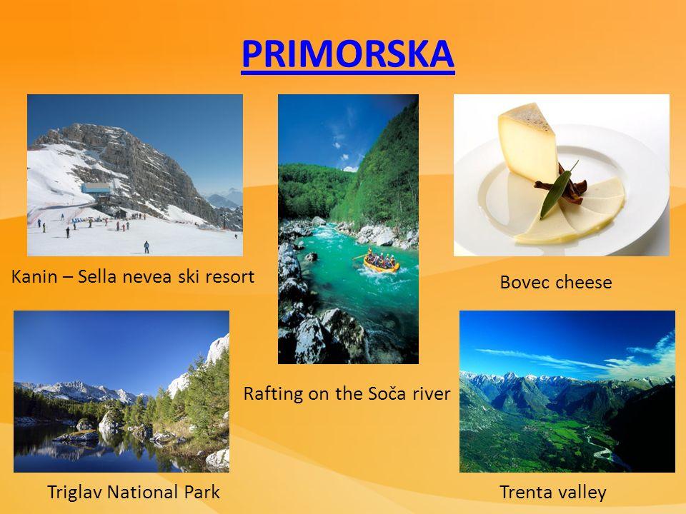 PRIMORSKA Rafting on the Soča river Kanin – Sella nevea ski resort Triglav National Park Bovec cheese Trenta valley