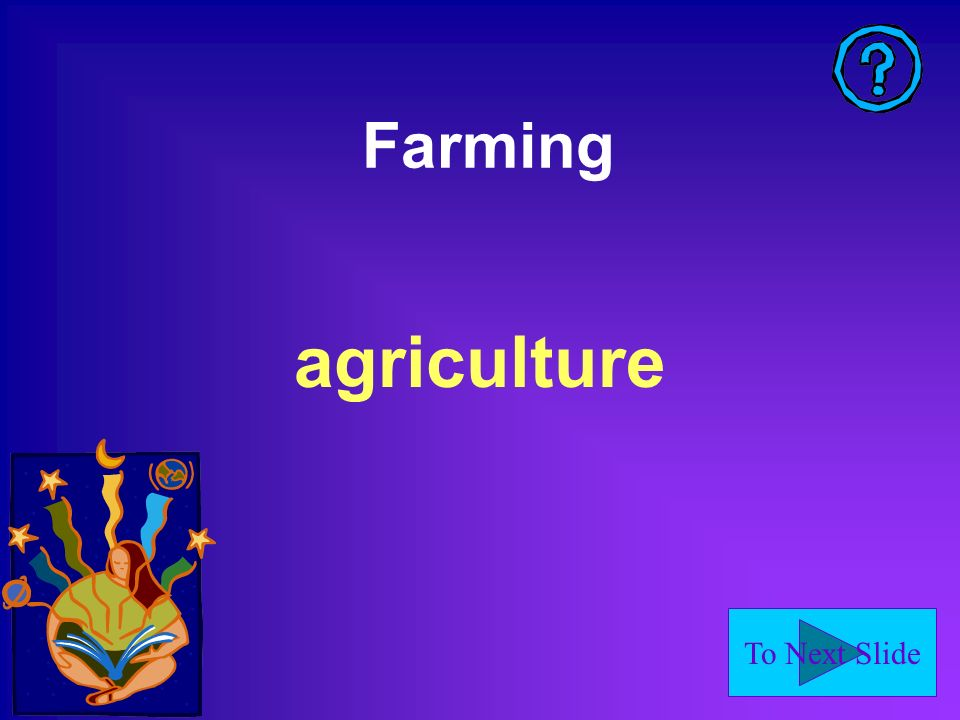 To Next Slide Farming agriculture