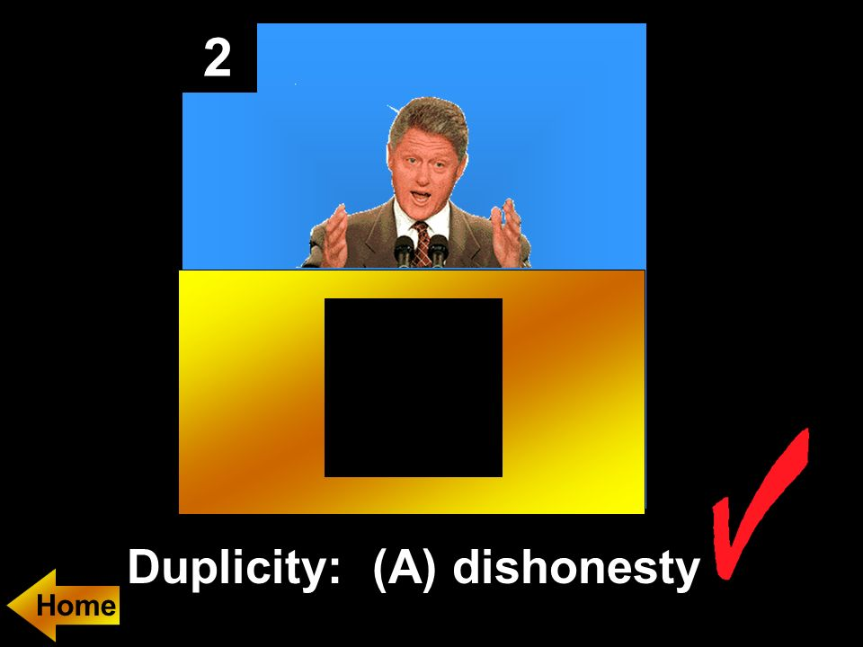 2 Duplicity: (A) dishonesty