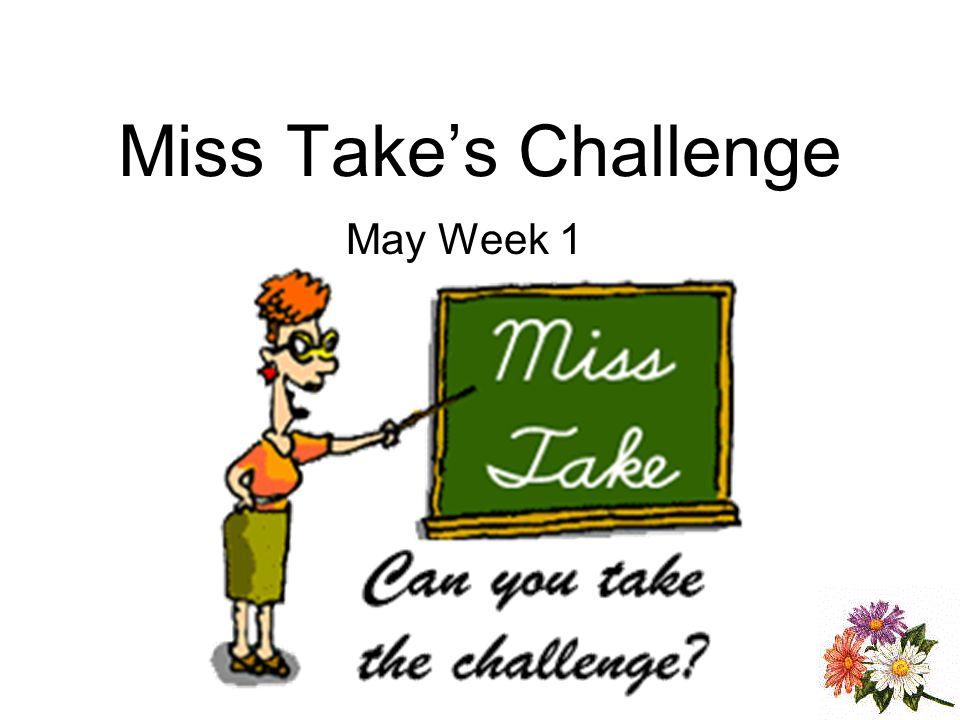 Miss Takes Challenge May Week 1