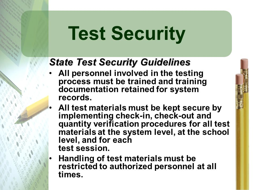 Test Security State Test Security Guidelines All personnel involved in the testing process must be trained and training documentation retained for sys