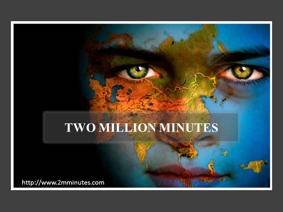 TWO MILLION MINUTES http://www.2mminutes.com
