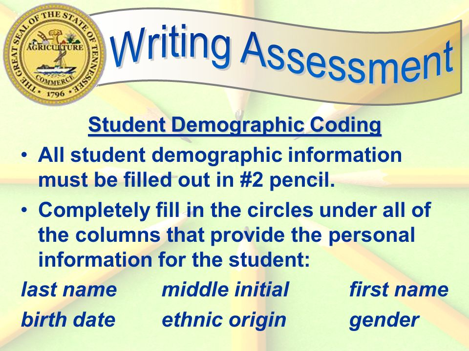 47 Student Demographic Coding All student demographic information must be filled out in #2 pencil.