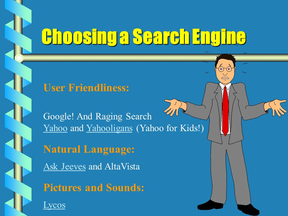 Choosing a Search Engine User Friendliness: Google.