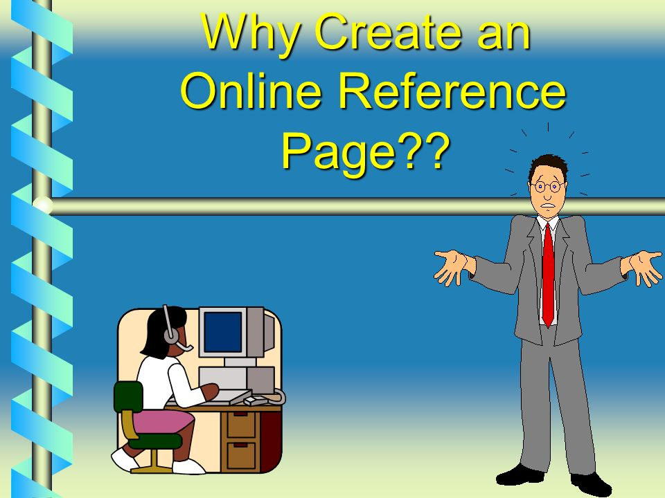 Why Create an Online Reference Page