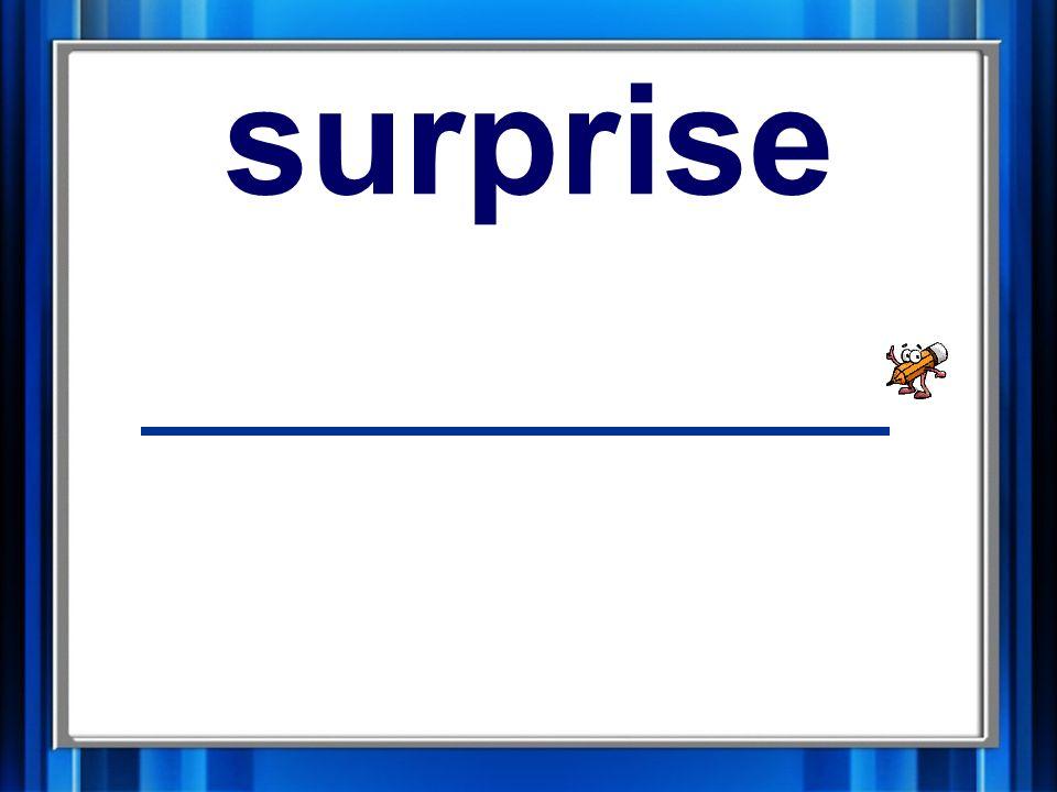 7. surprise surprise