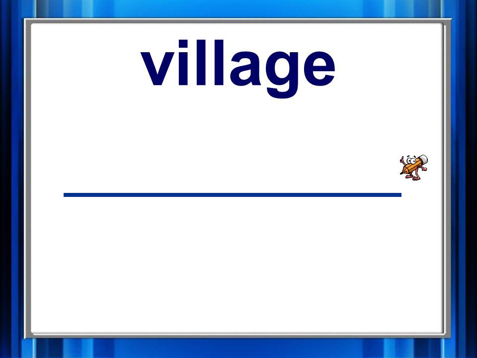 13. village village