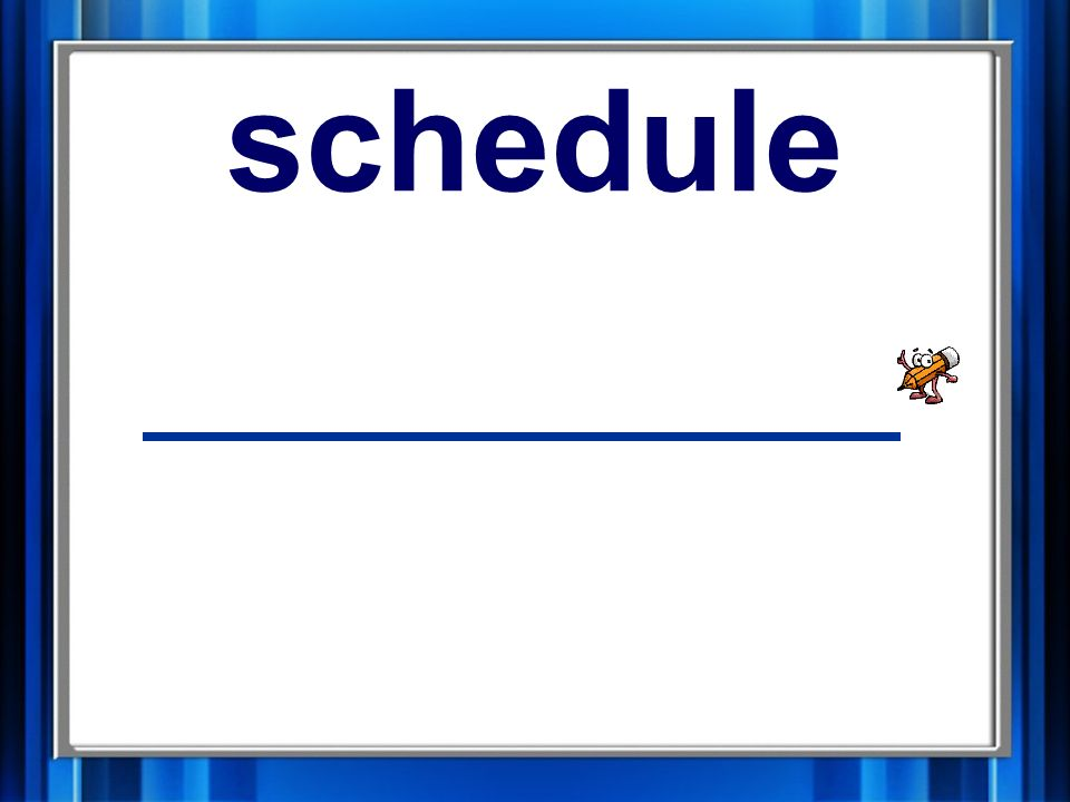 3. schedule schedule