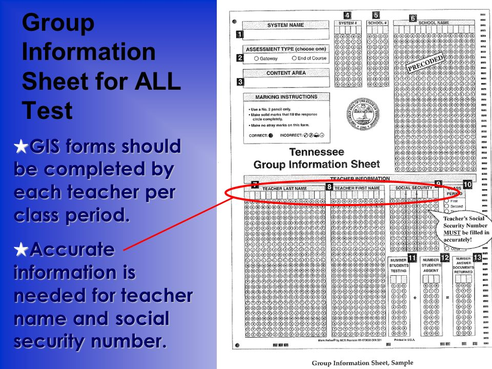 Group Information Sheet for ALL Test GIS forms should be completed by each teacher per class period. GIS forms should be completed by each teacher per