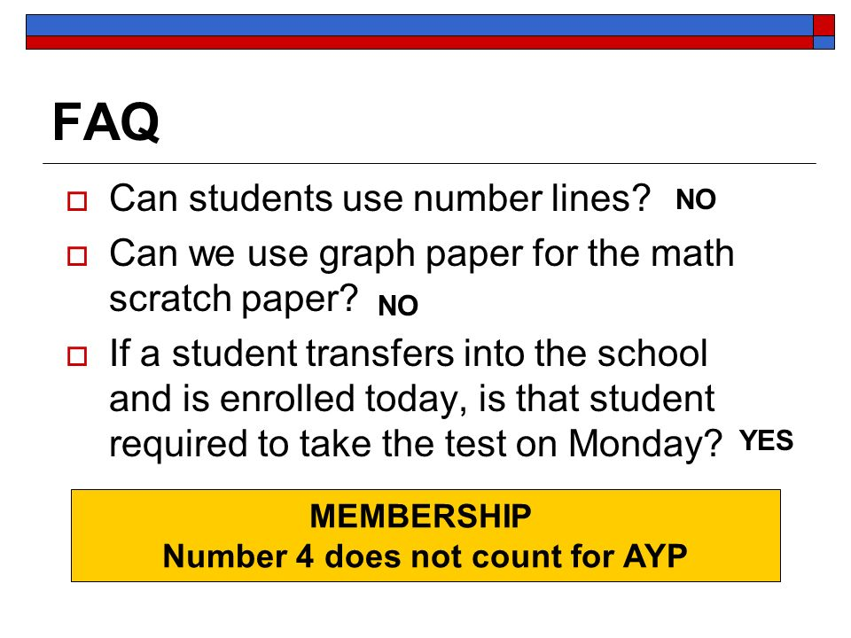 FAQ Can students use number lines. Can we use graph paper for the math scratch paper.