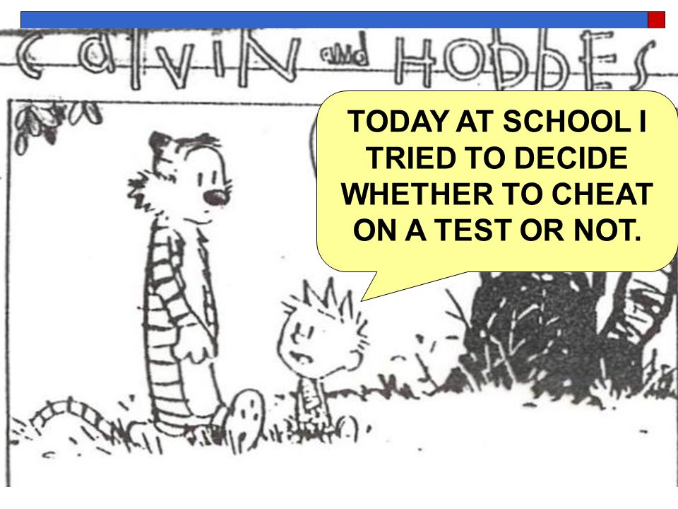 TODAY AT SCHOOL I TRIED TO DECIDE WHETHER TO CHEAT ON A TEST OR NOT.