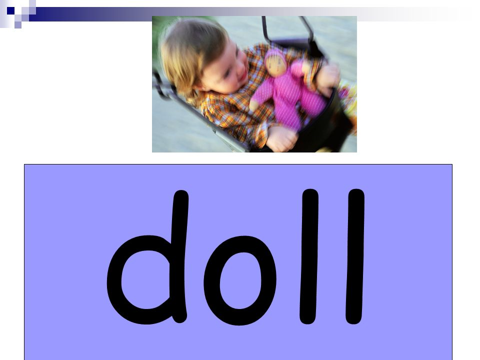 The girl likes her ____. doll