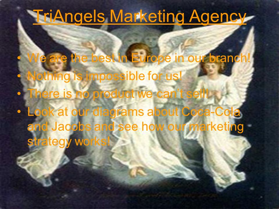 TriAngels Marketing Agency We are the best in Europe in our branch.