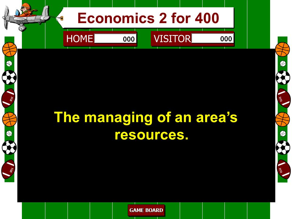HOME VISITOR GAME BOARD GAME BOARD GAME BOARD GAME BOARD barter 300 To trade Economics 2 for 300