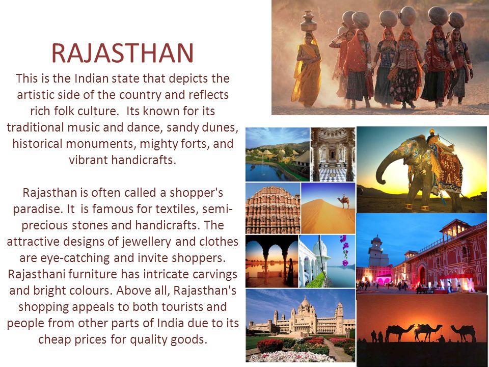 RAJASTHAN This is the Indian state that depicts the artistic side of the country and reflects rich folk culture.