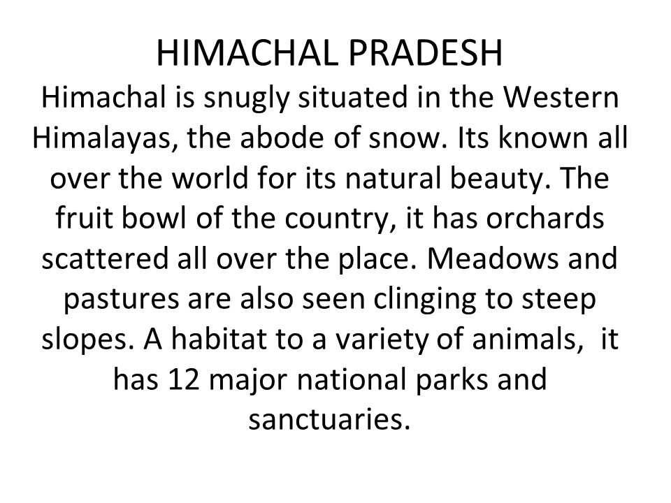 HIMACHAL PRADESH Himachal is snugly situated in the Western Himalayas, the abode of snow.