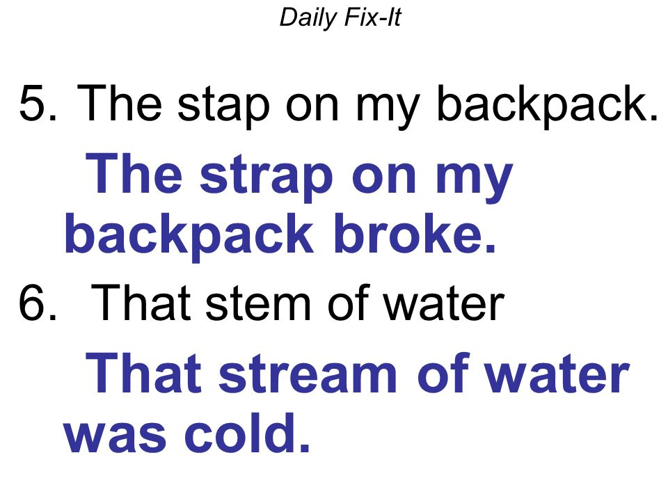 Daily Fix-It 5. The stap on my backpack. The strap on my backpack broke.