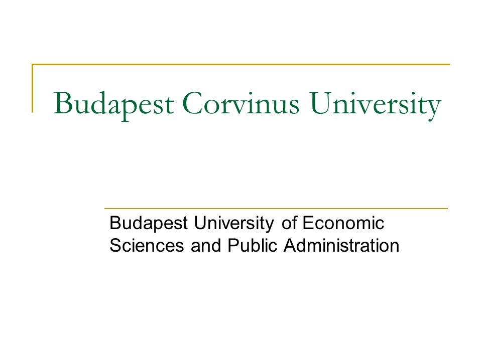 Budapest Corvinus University Budapest University of Economic Sciences and Public Administration