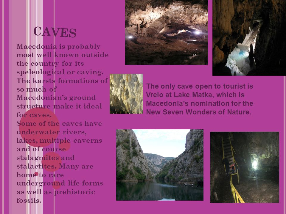 CAVES Macedonia is probably most well known outside the country for its speleological or caving.