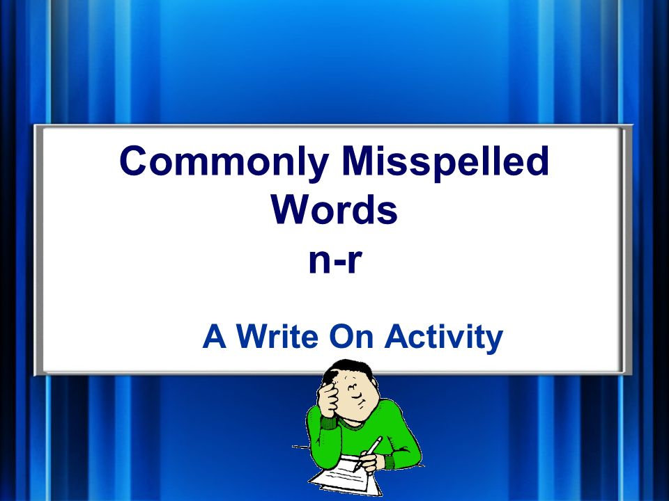 Commonly Misspelled Words n-r A Write On Activity