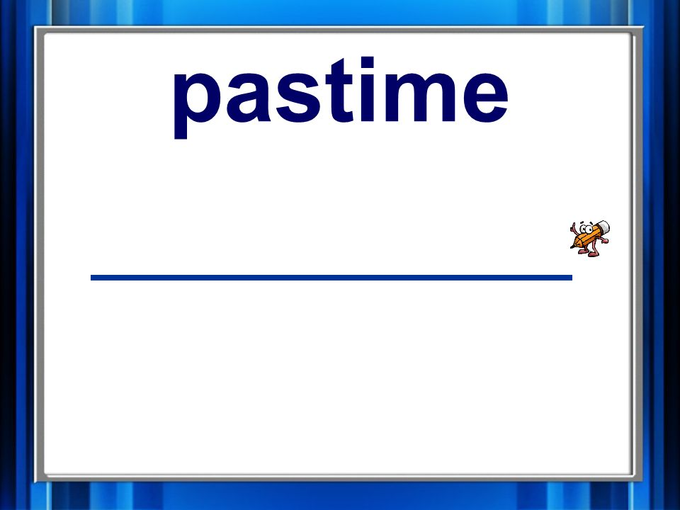 6. pastime pastime