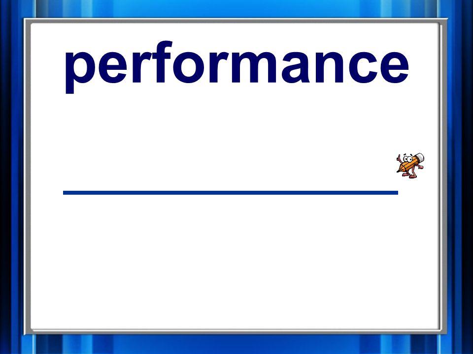 7. performance performance