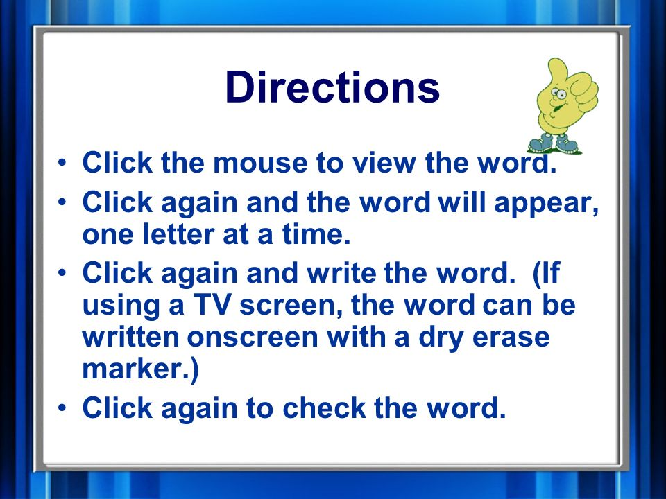 Directions Click the mouse to view the word.