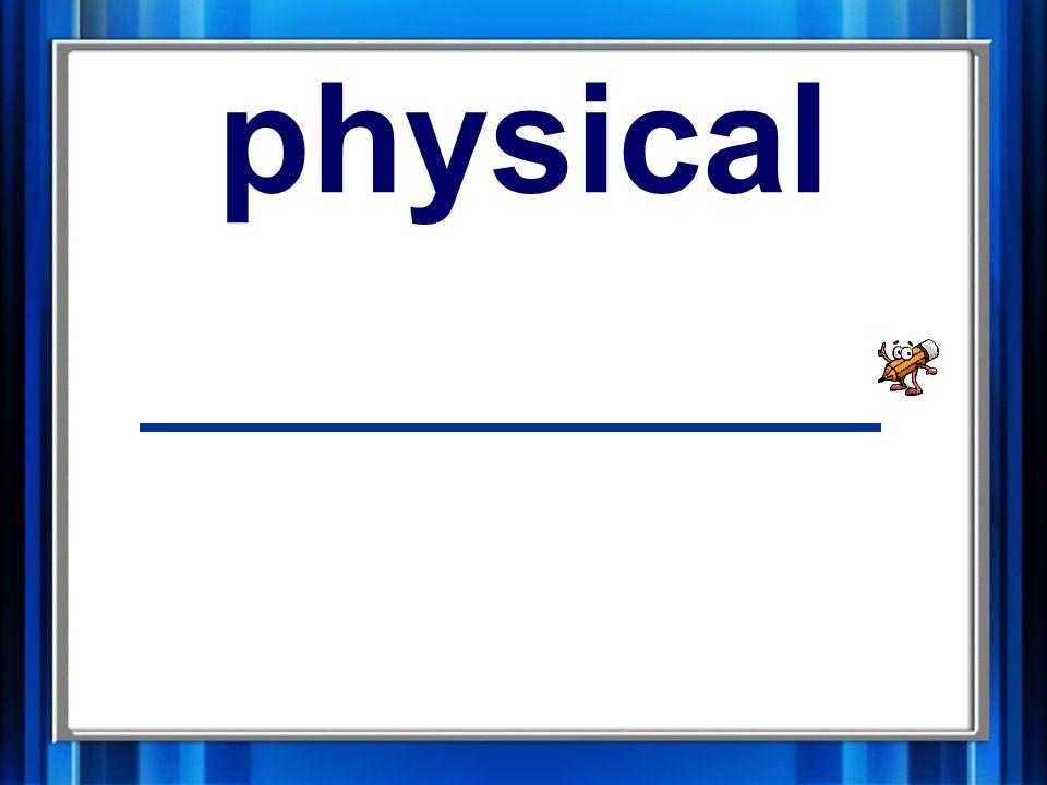 10. physical physical