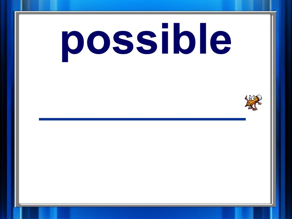 11. possible possible