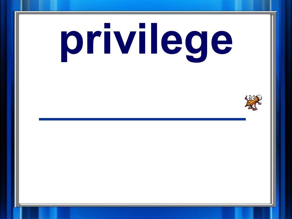 12. privilege privilege