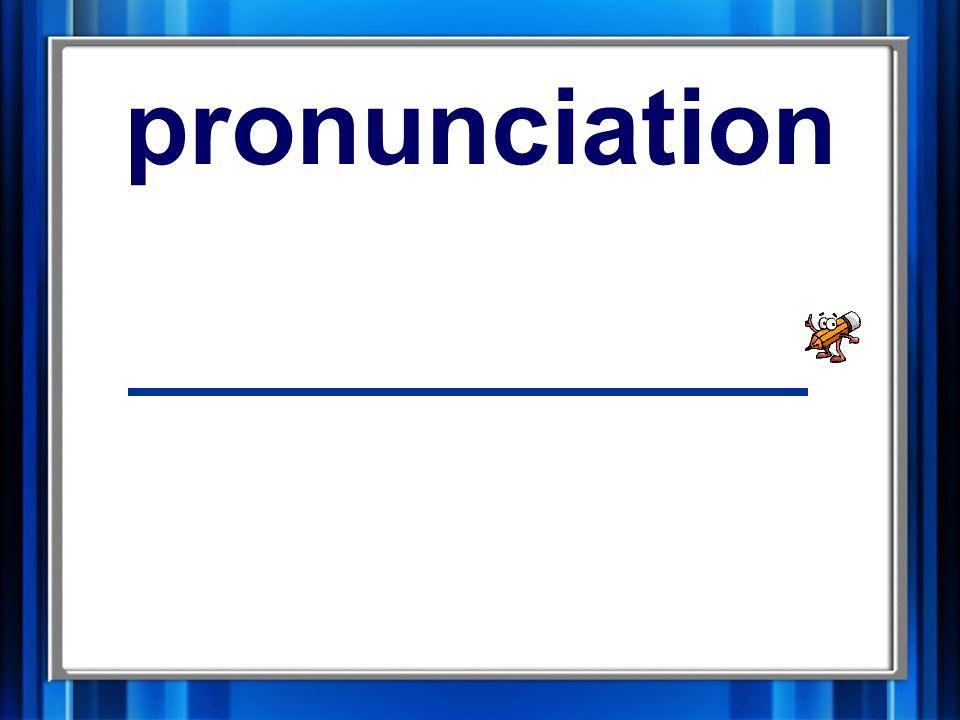 14. pronunciation pronunciation