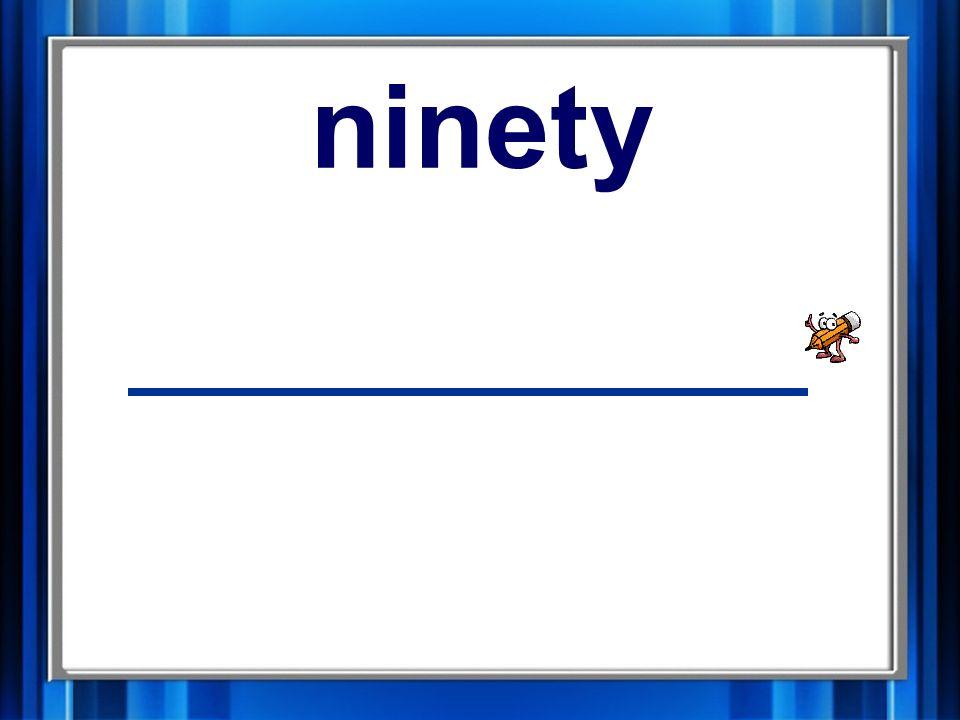 2. ninety ninety