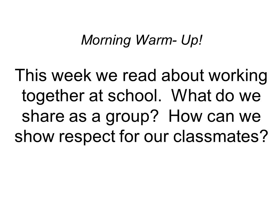 Morning Warm- Up.This week we read about working together at school.