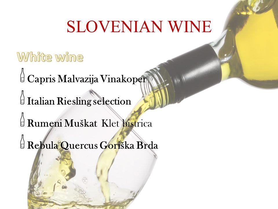 SLOVENIAN WINE Capris Malvazija Vinakoper Italian Riesling selection Rumeni Muškat Klet bistrica Rebula Quercus Goriška Brda