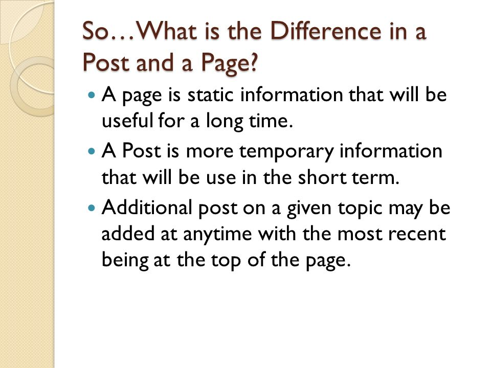 So…What is the Difference in a Post and a Page.