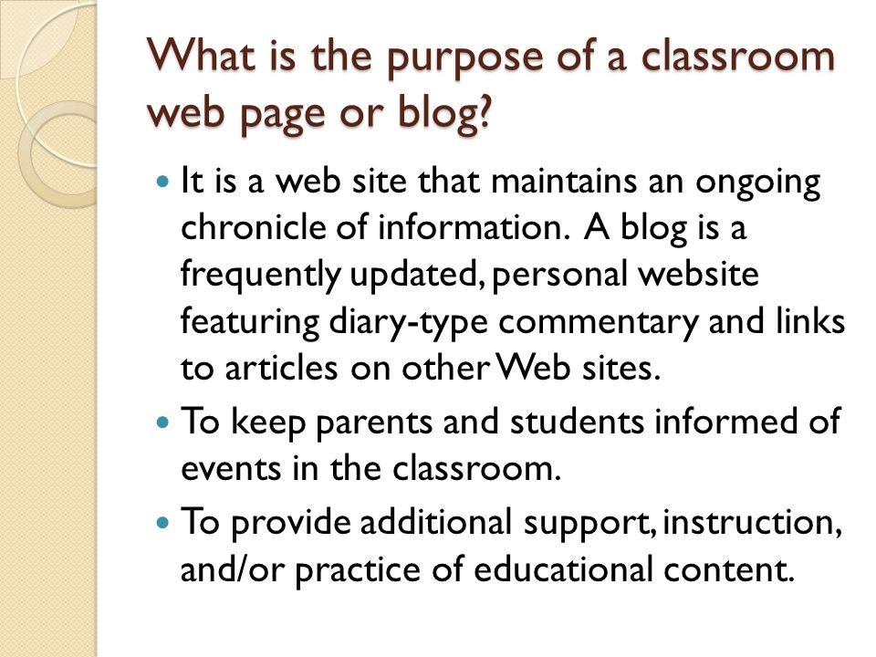 What is the purpose of a classroom web page or blog.