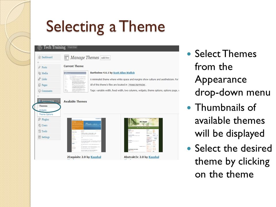 Selecting a Theme Select Themes from the Appearance drop-down menu Thumbnails of available themes will be displayed Select the desired theme by clicking on the theme