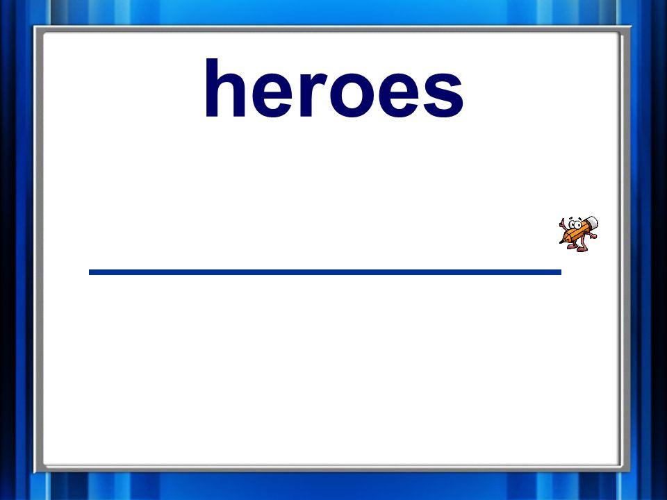 11. heroes heroes